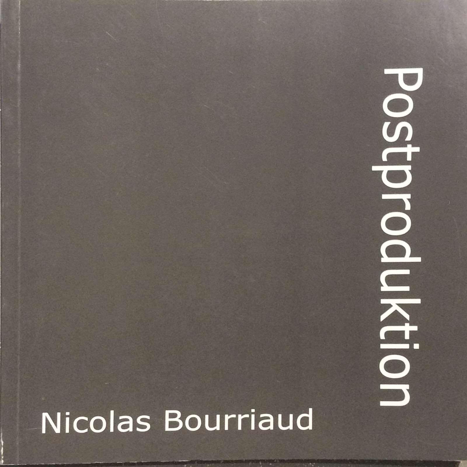Bourriaud, Nicolas. Postproduktion