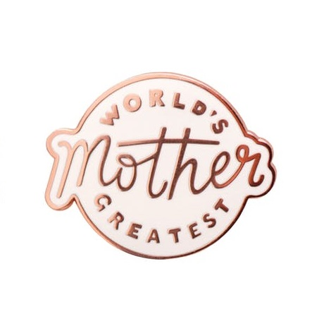 Pin Badge Worlds Greatest Mother