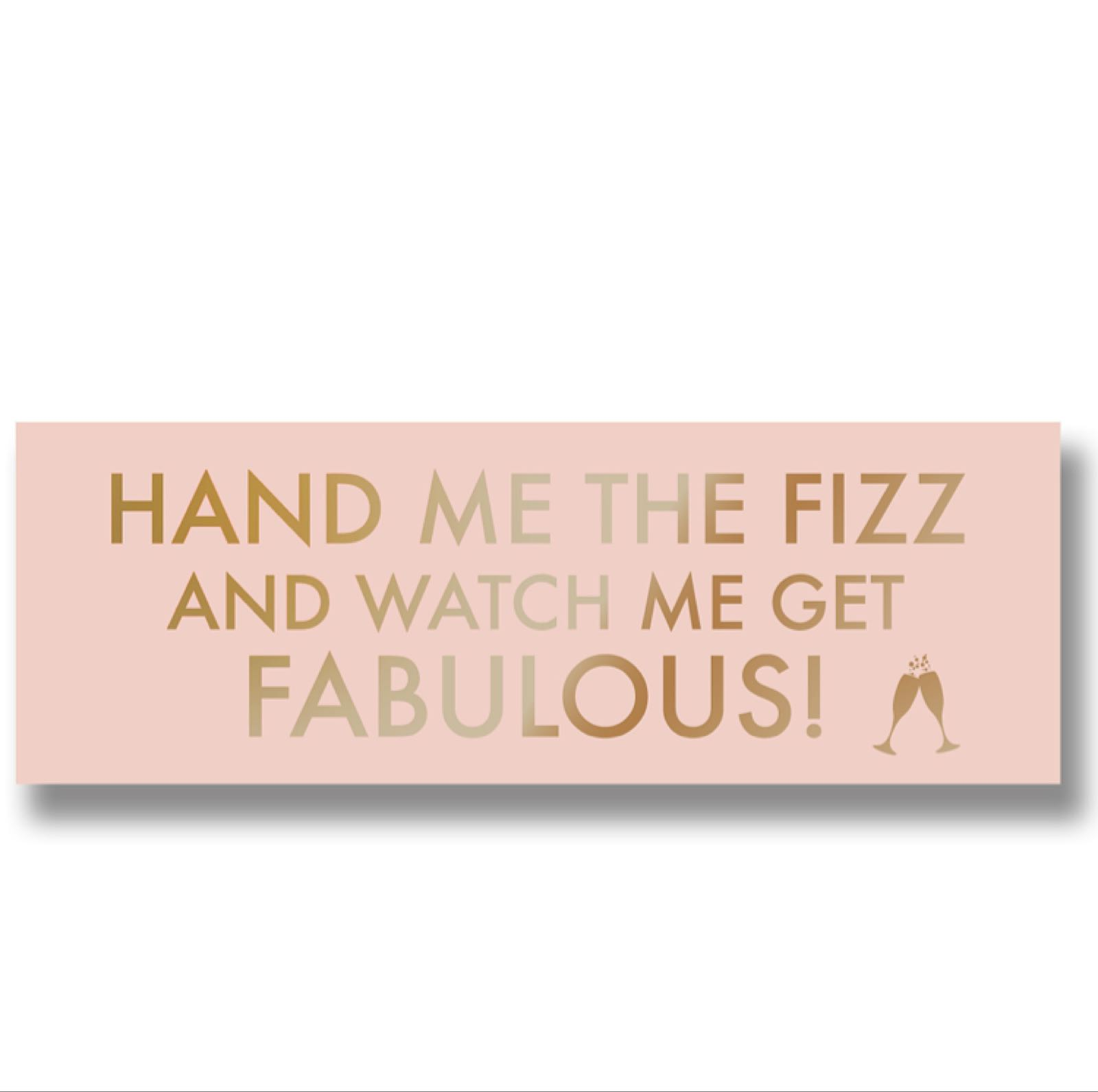Hand me the Prosecco metallic detail plaque 14cm x 40cm