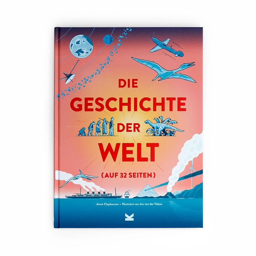 Die Geschichte der Welt auf 32 Seiten ab 10J.
