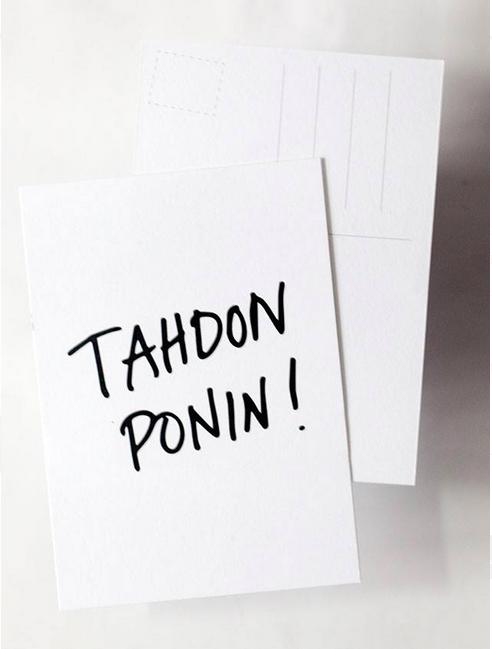 Ainoa Graphic Design: Tahdon ponin -postikortti