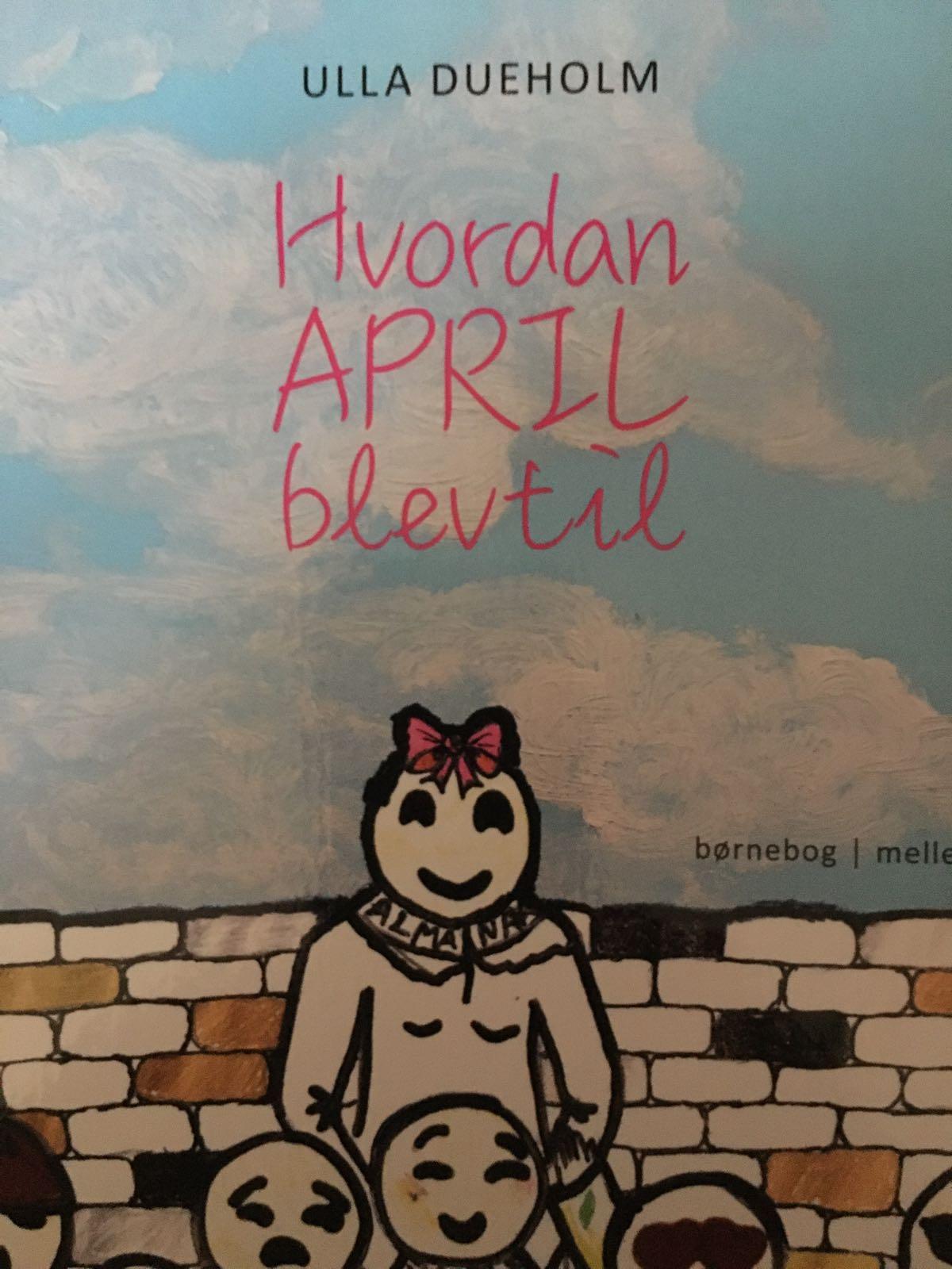 Hvordan April blev til af Ulla Dueholm