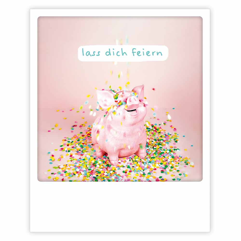 "Photo-Postkarte ""Lass Dich feiern"" - ZG 0783 - DE - Pickmotion"