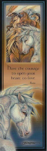 Bookmark - Have the courage to open your heart to love. Rumi