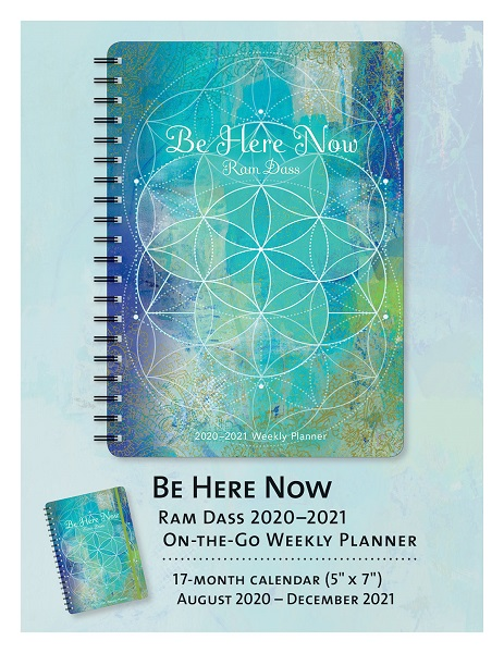 Ram Dass - Be Here Now - Weekly Planner
