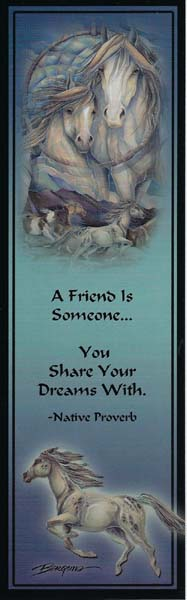 Bookmark - A friend is someone .. You share your dreams with. Native Proverb