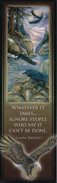 """Bookmark - """"Whatever it takes ... Ignore people who say it can't be done"""" - Elaine Rideout"""