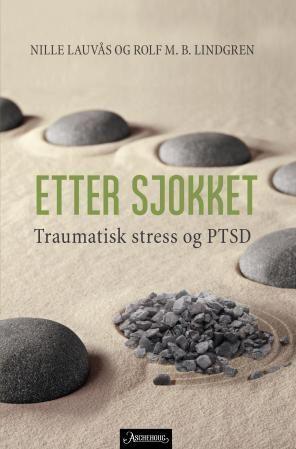 Etter sjokket: Traumatisk stress og PTSD
