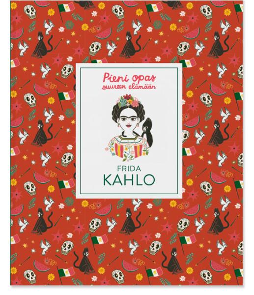 Etana Editions -pieni opas suureen elämään Frida Kahlo