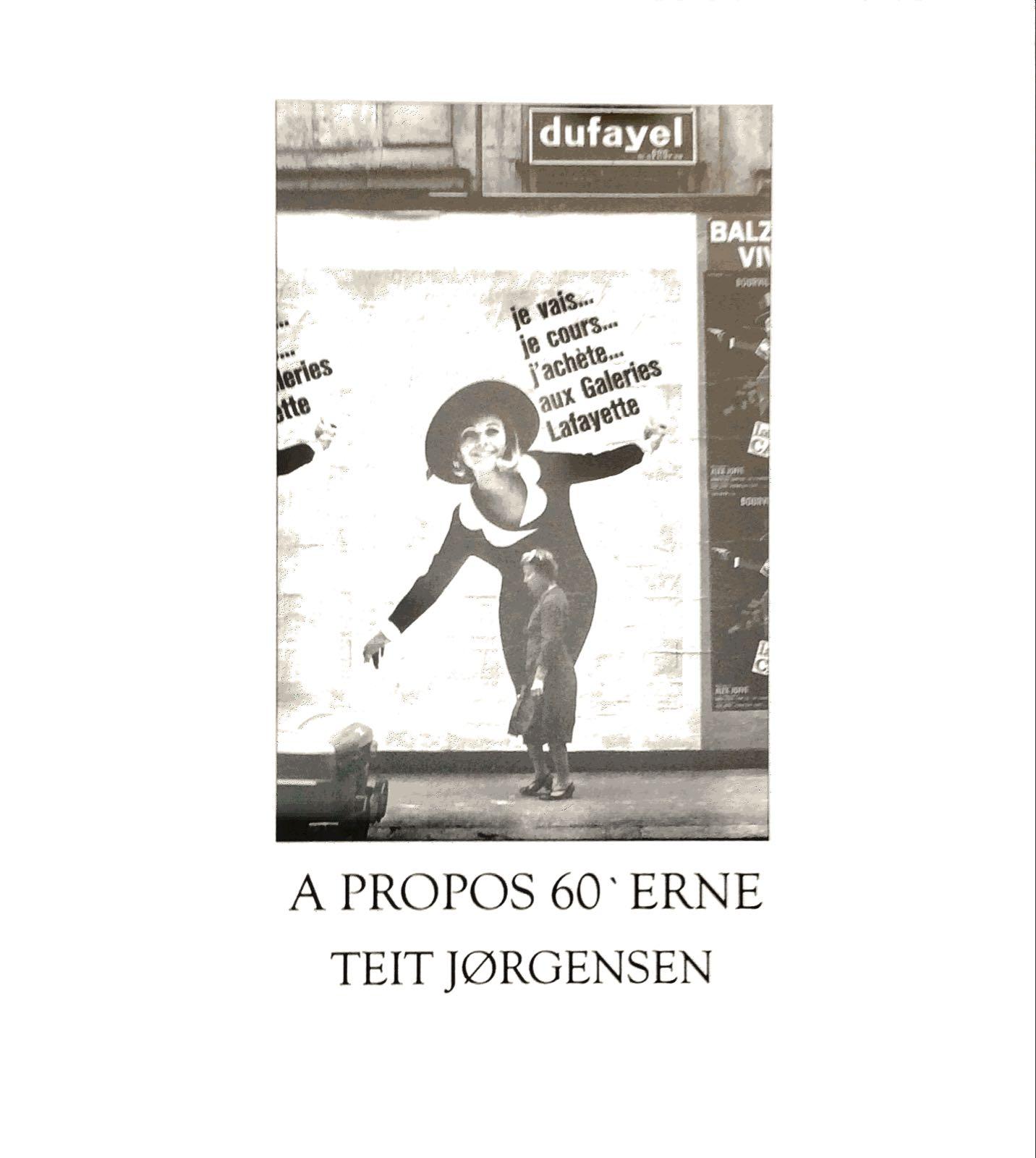 Jørgensen, Teit. A propos 60'erne