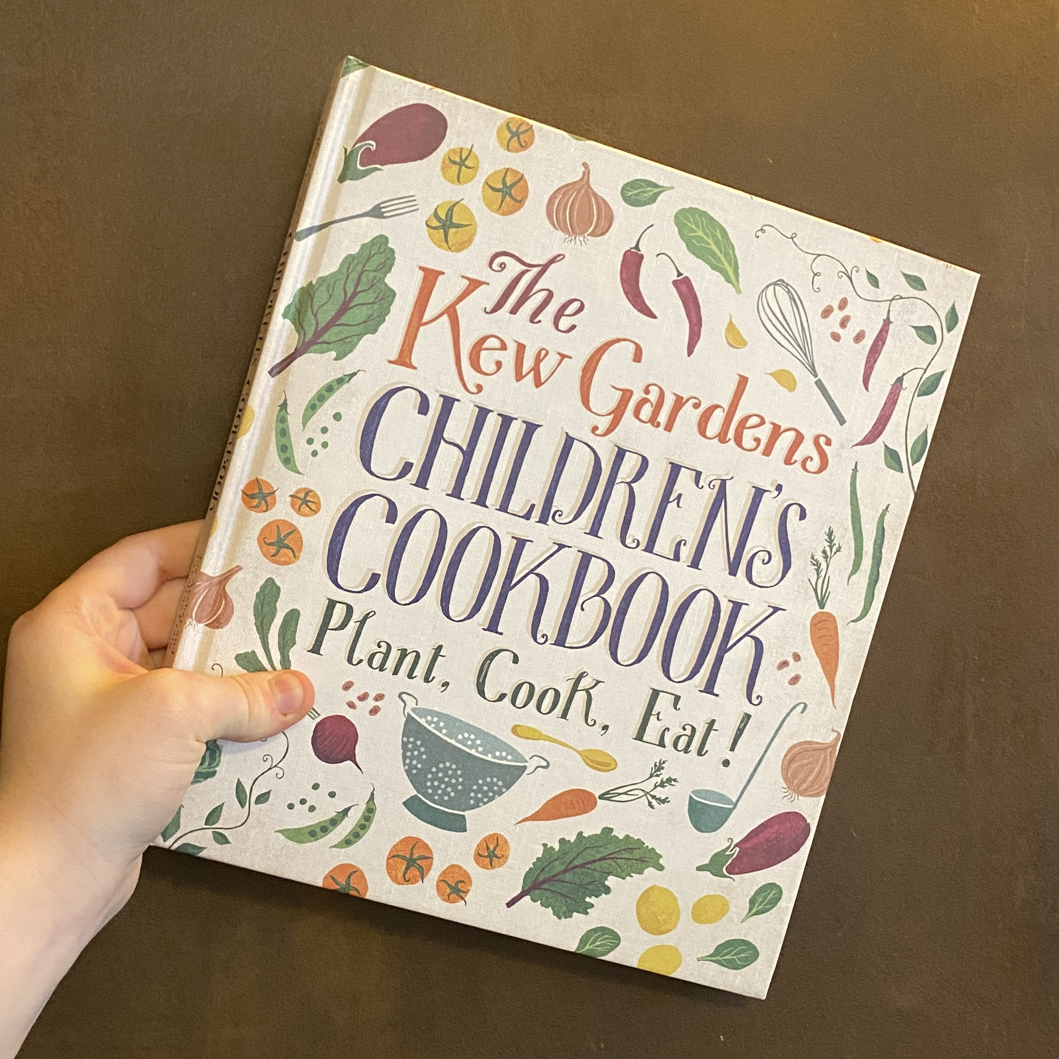 The Kew Gardens Children's Cookbook: Plant, Cook, Eat