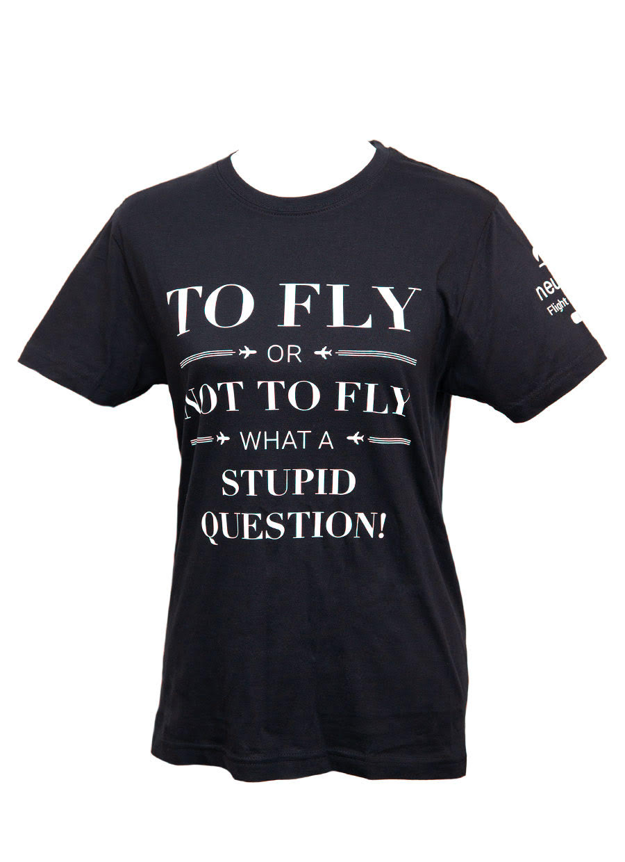 To Fly or not to fly t-shirt
