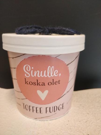 Toffee Fudge Sinulle koska olet