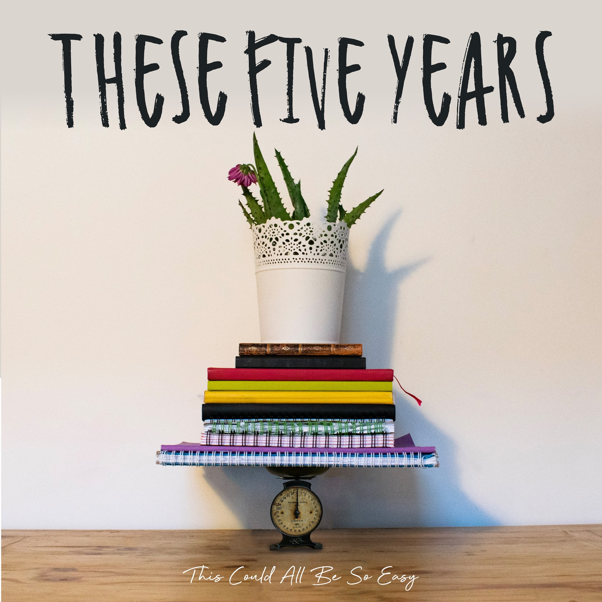 These Five Years - This Could all Be So Easy EP