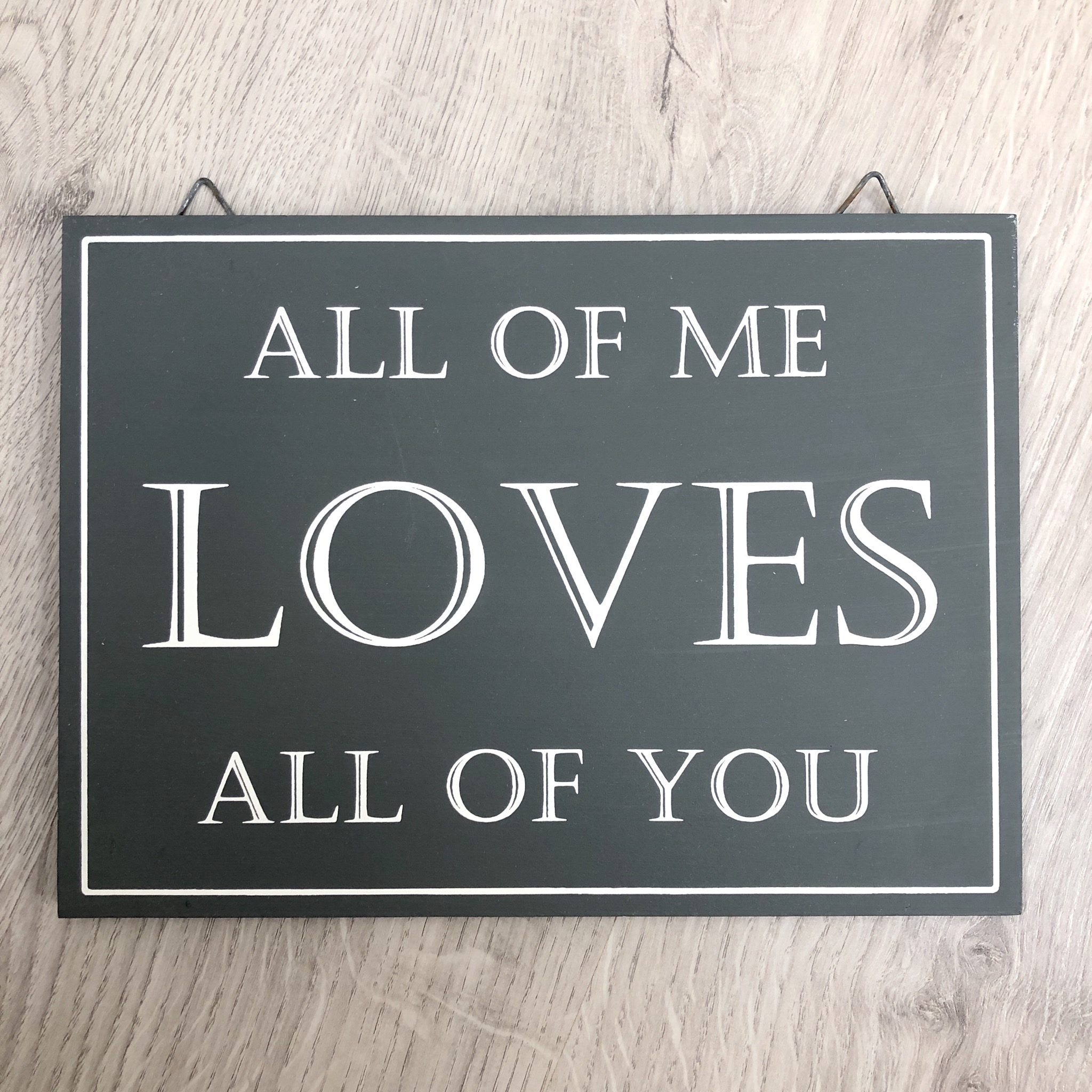 All of me loves all of you hanging sign