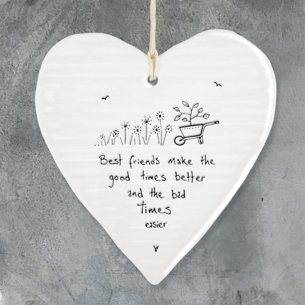 Best friends make the good times better and the bad times easier. Porcelain hanging heart by east of India
