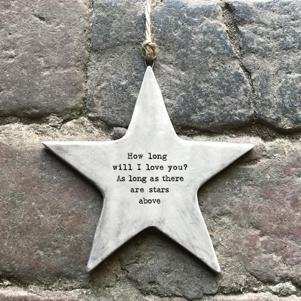 How long will I love you .....as long as there are stars above you ceramic star by East of India