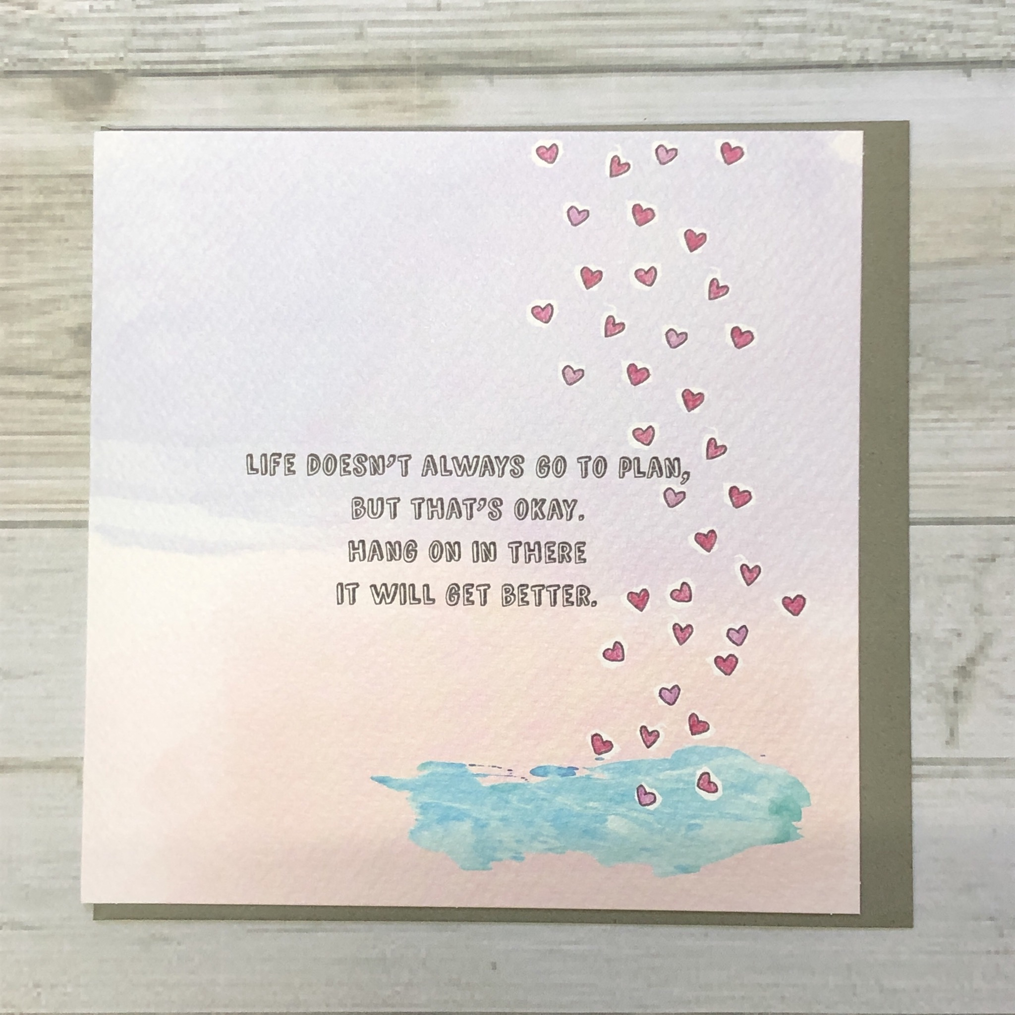 Positive vibes greeting cards. Life doesn't always go to plan, but that's okay. Hang on in there it will get better.