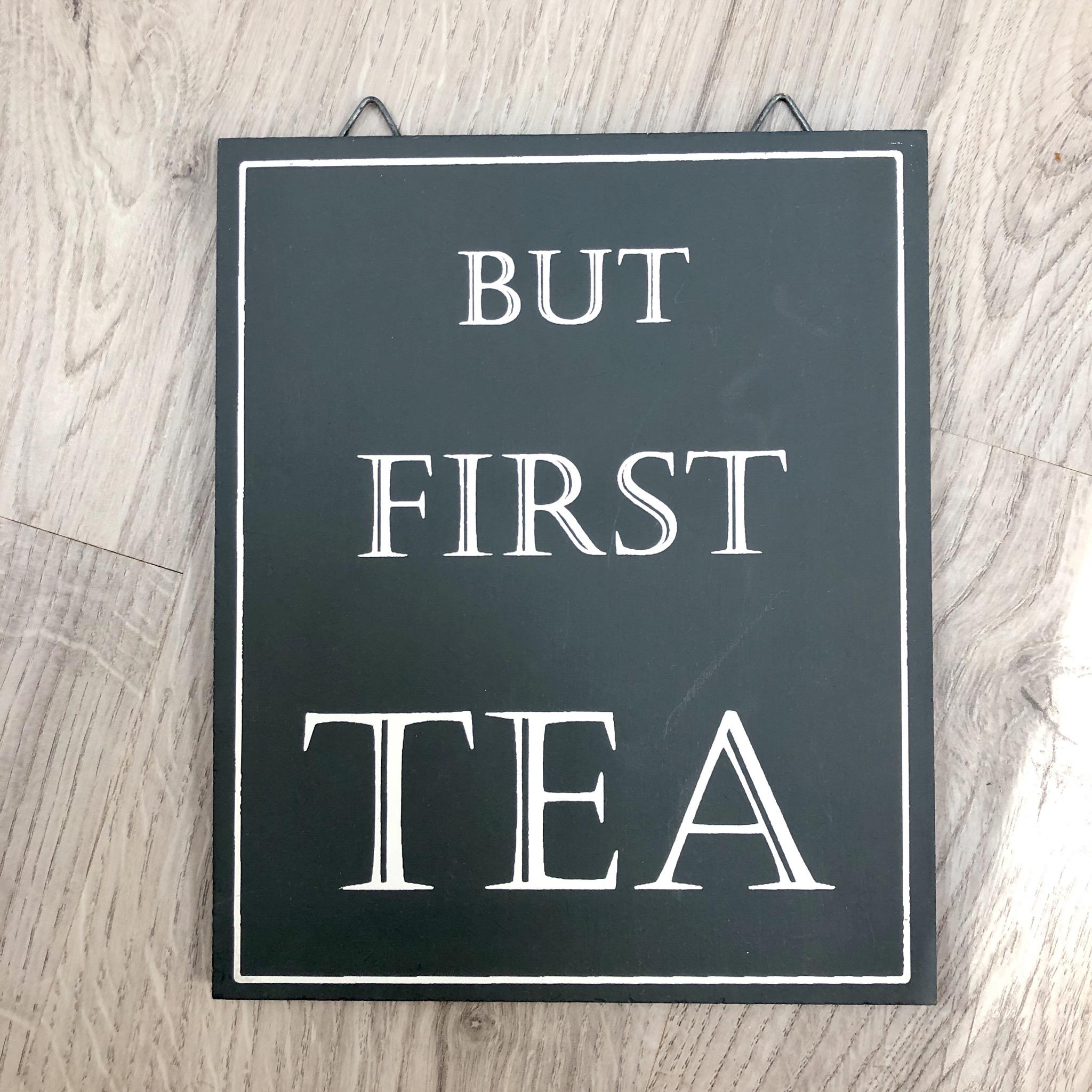 But first tea hanging sign by shoeless joe