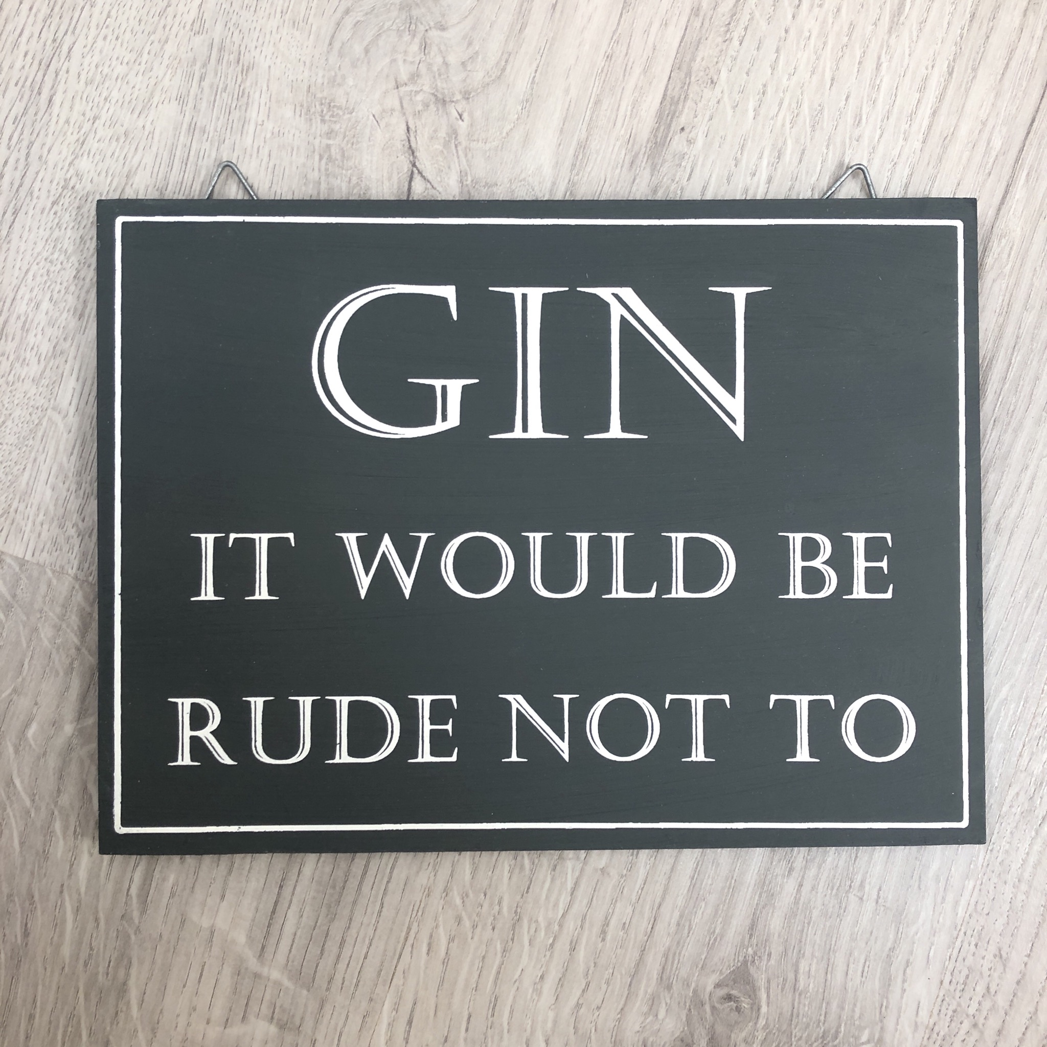 Gin it would be rude not to hanging sign