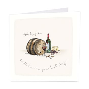 Aged to perfection. Birthday card