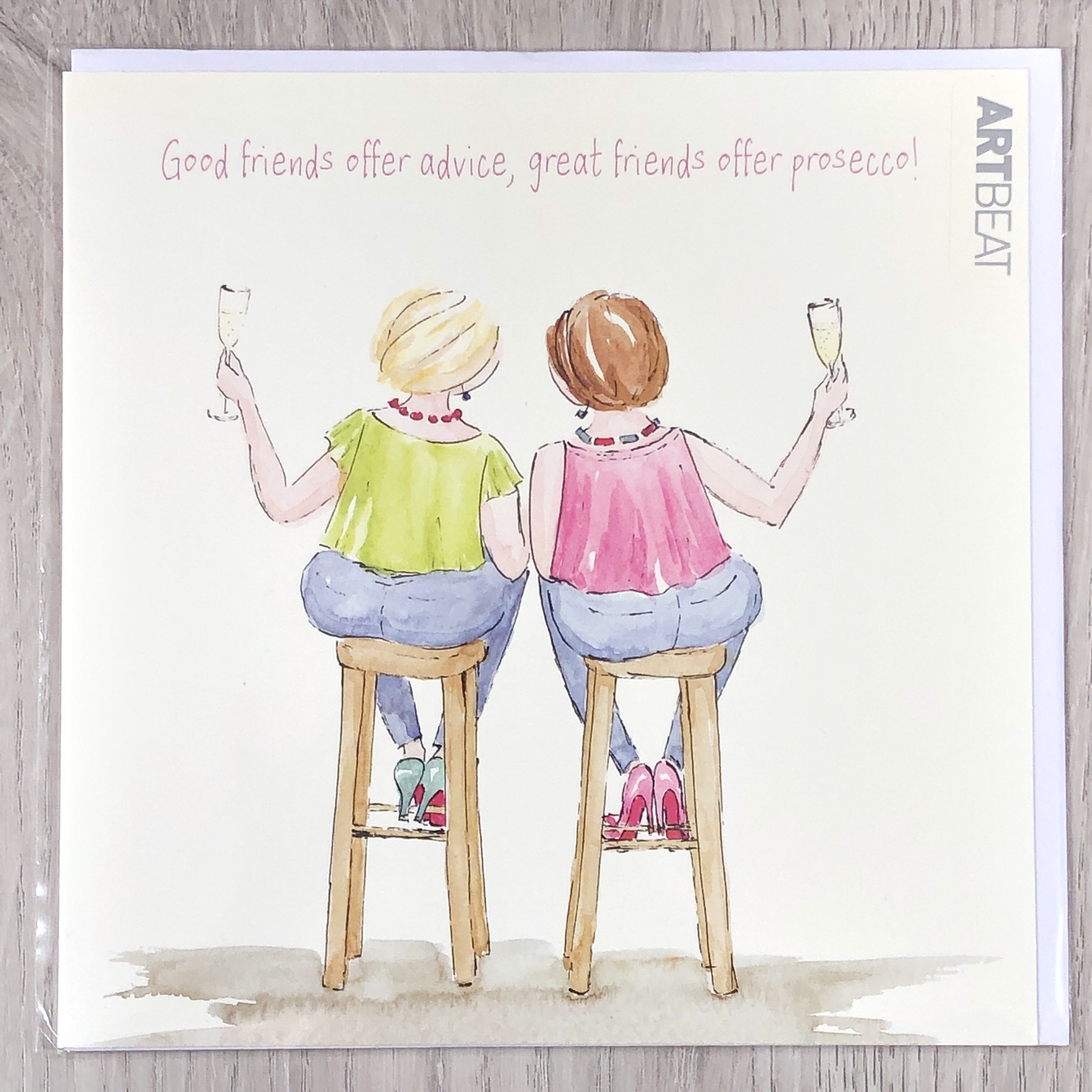 card - good friends offer advice, great friends offer Prosecco