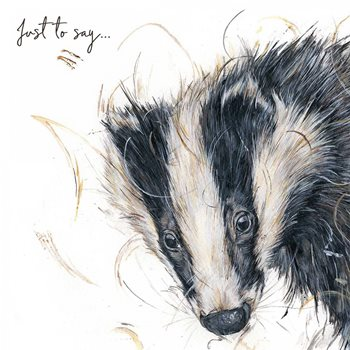Badger. Just to say .... Card