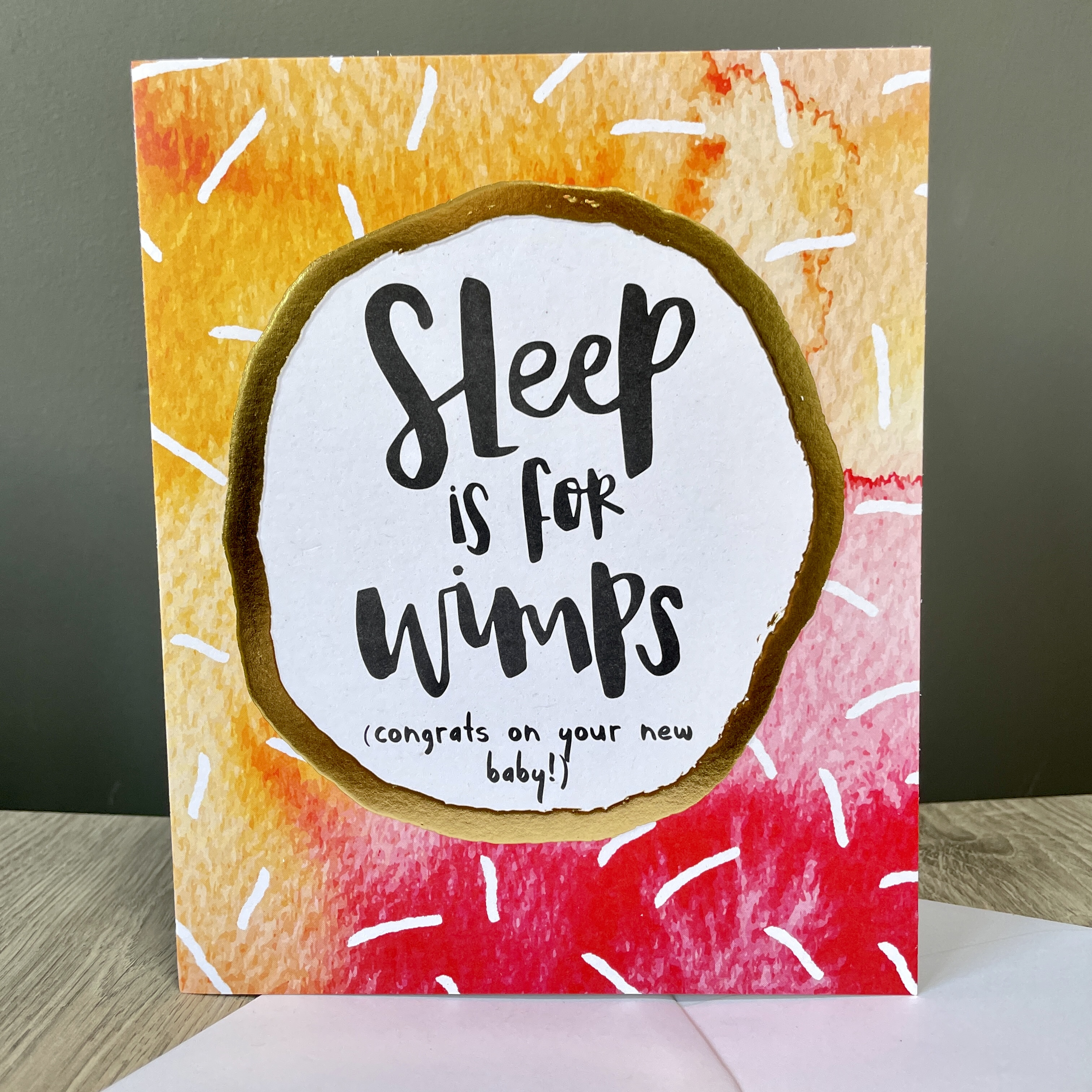 Sleep is for wimps. New baby card