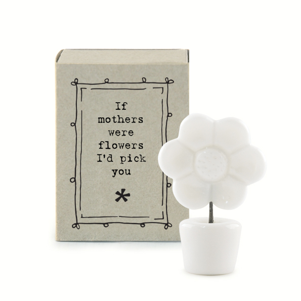 If mothers were flowers I'd pick you. Ceramic flower matchbox by east of India