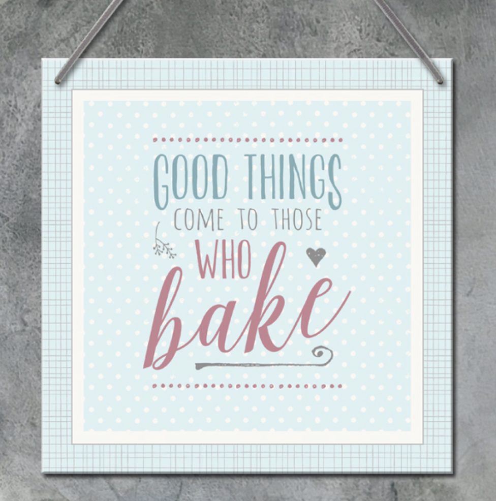 Hanging kitchen sign- Good things come to those who bake.