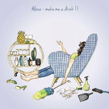 Alexa- make me a drink! Birthday card