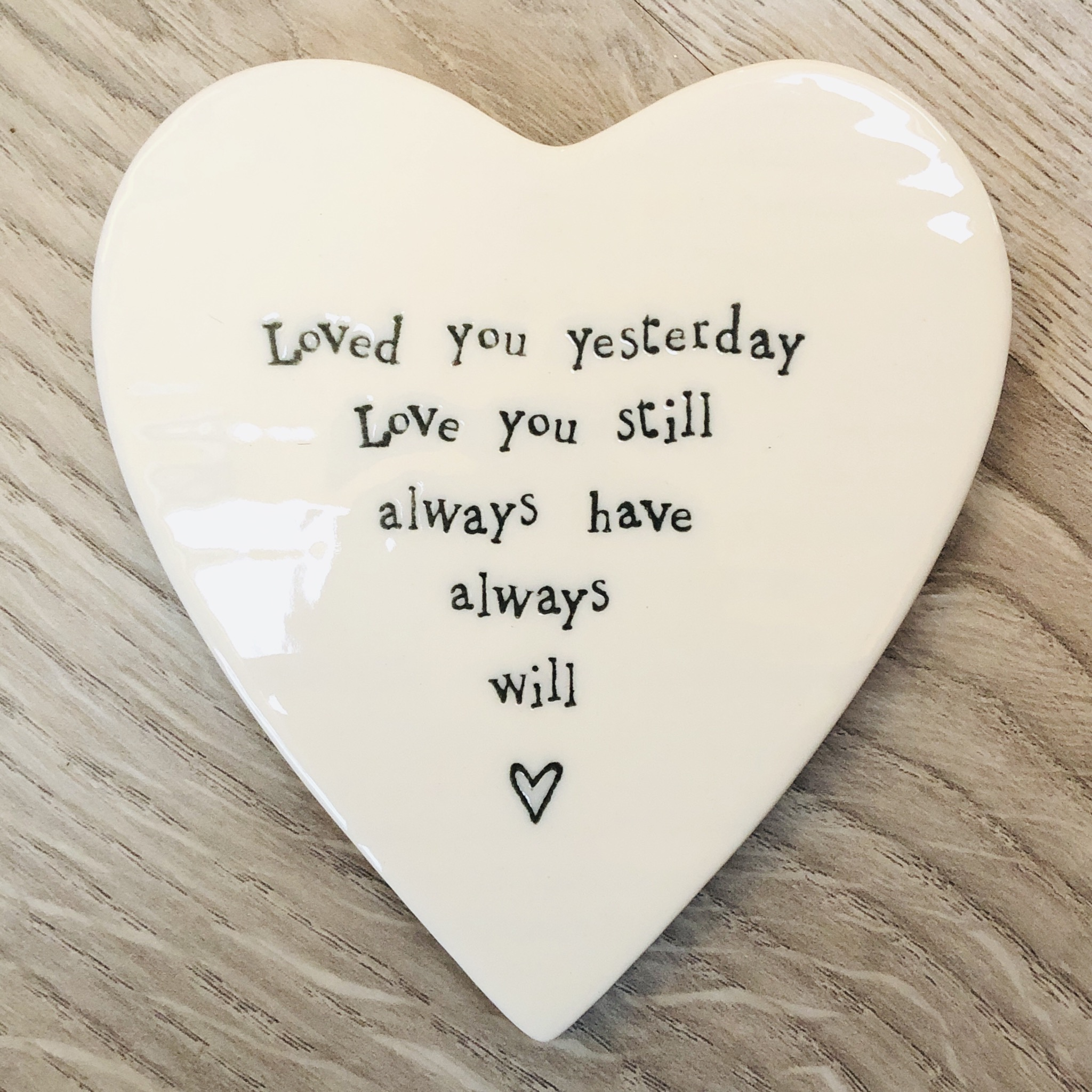 East of India porcelain heart shaped coaster. Loved you yesterday love you still always have always will.