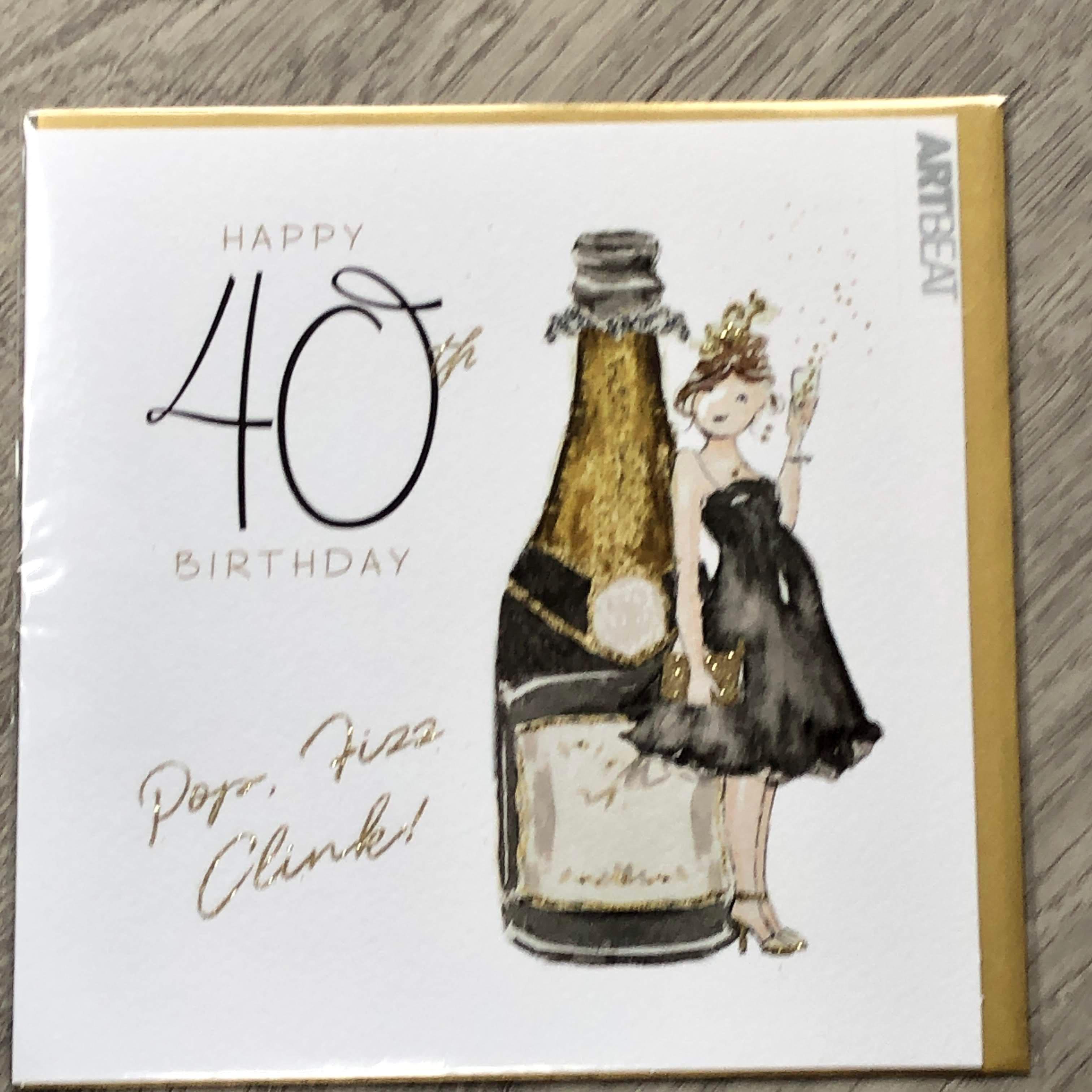 40th Birthday card -pop,fizz,clink