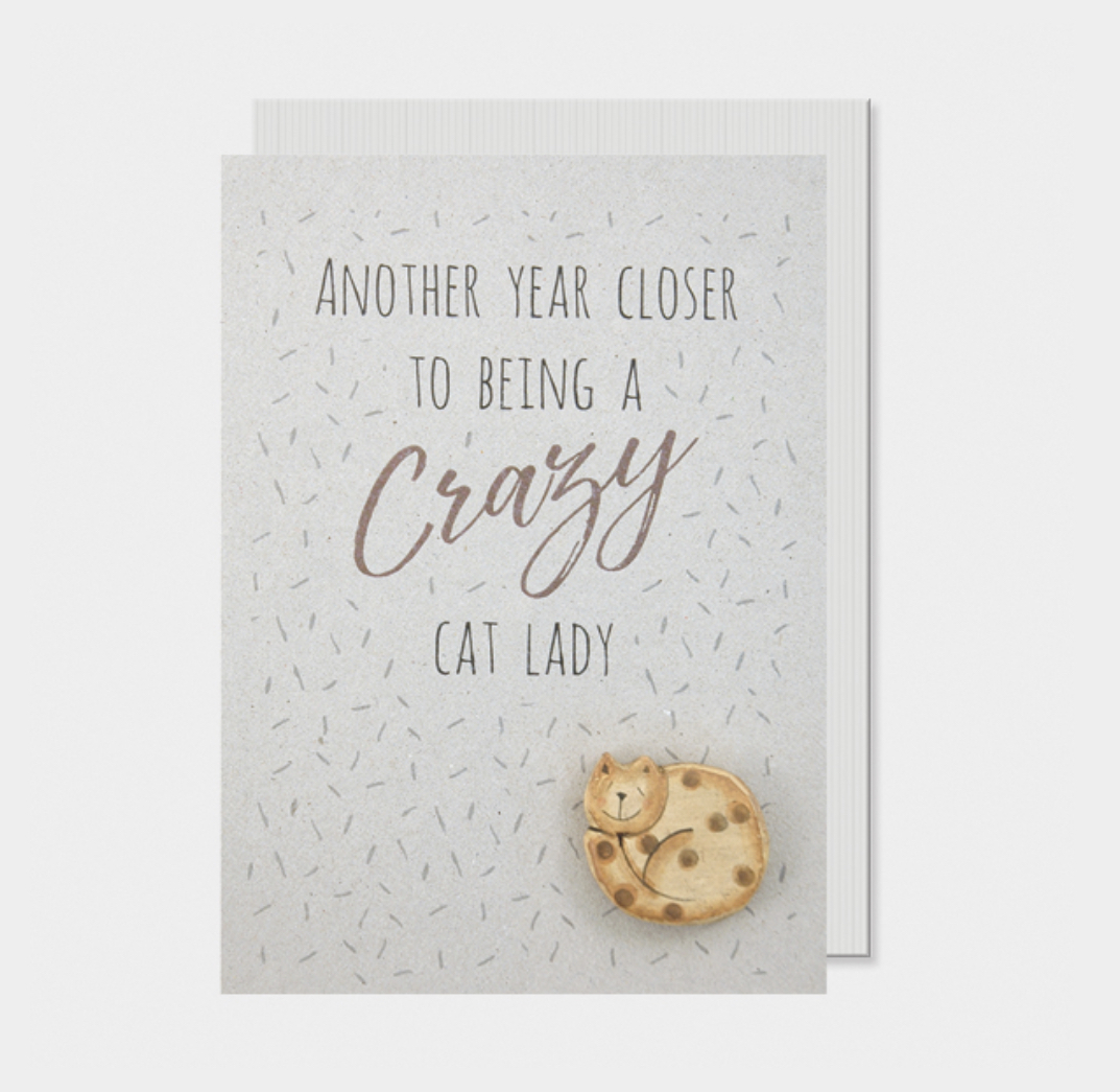 Birthday card - Another year closer to being a crazy cat lady.