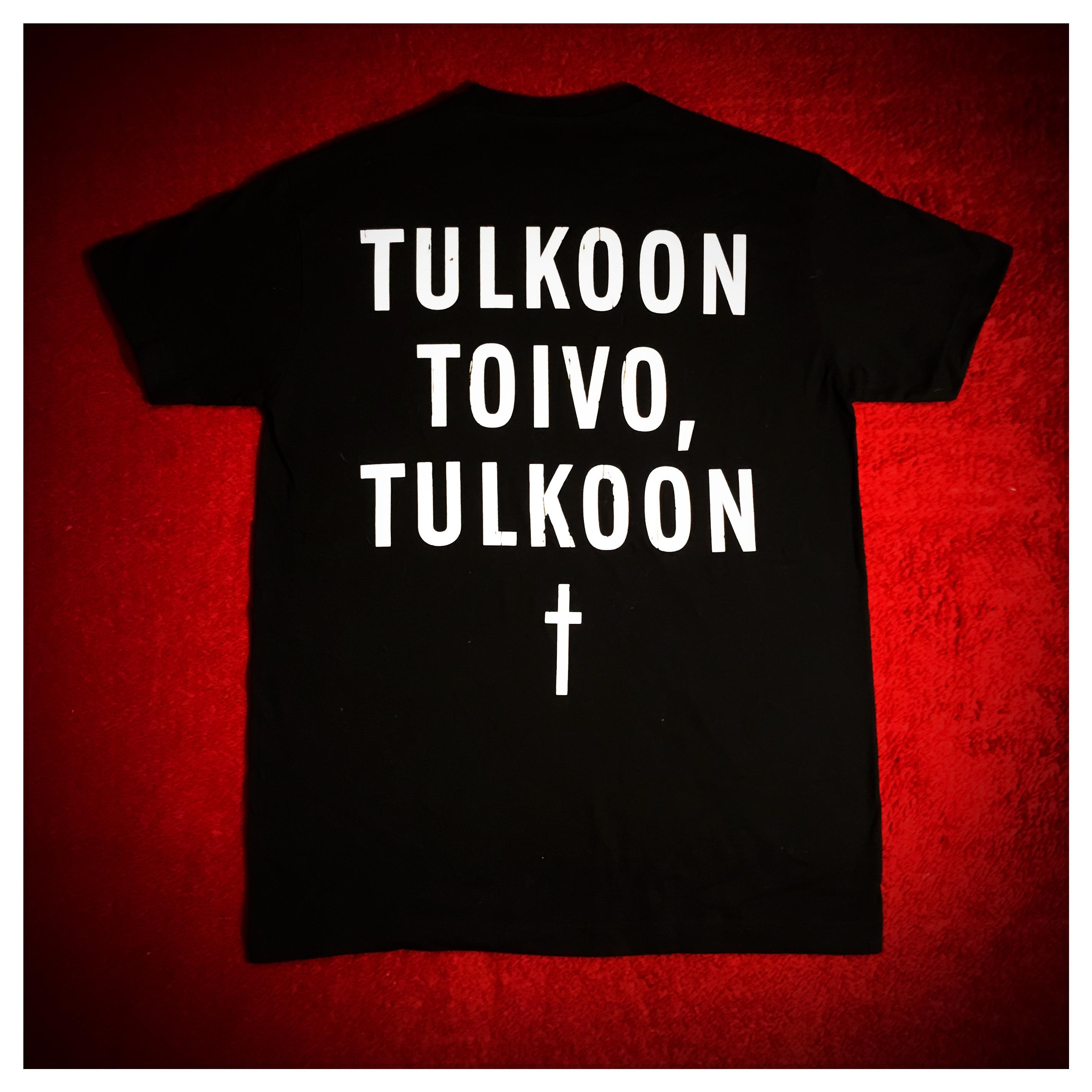 Tulkoon toivo, tulkoon kuolema T-paita