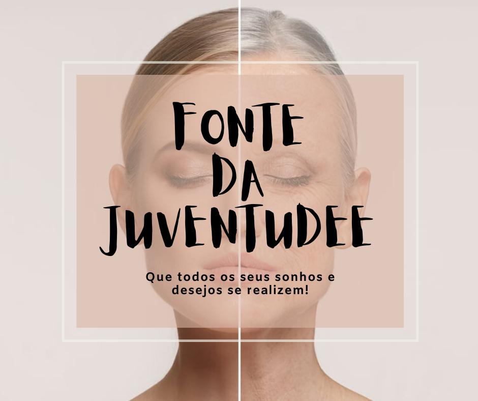 FONTE DA JUVENTUDEE