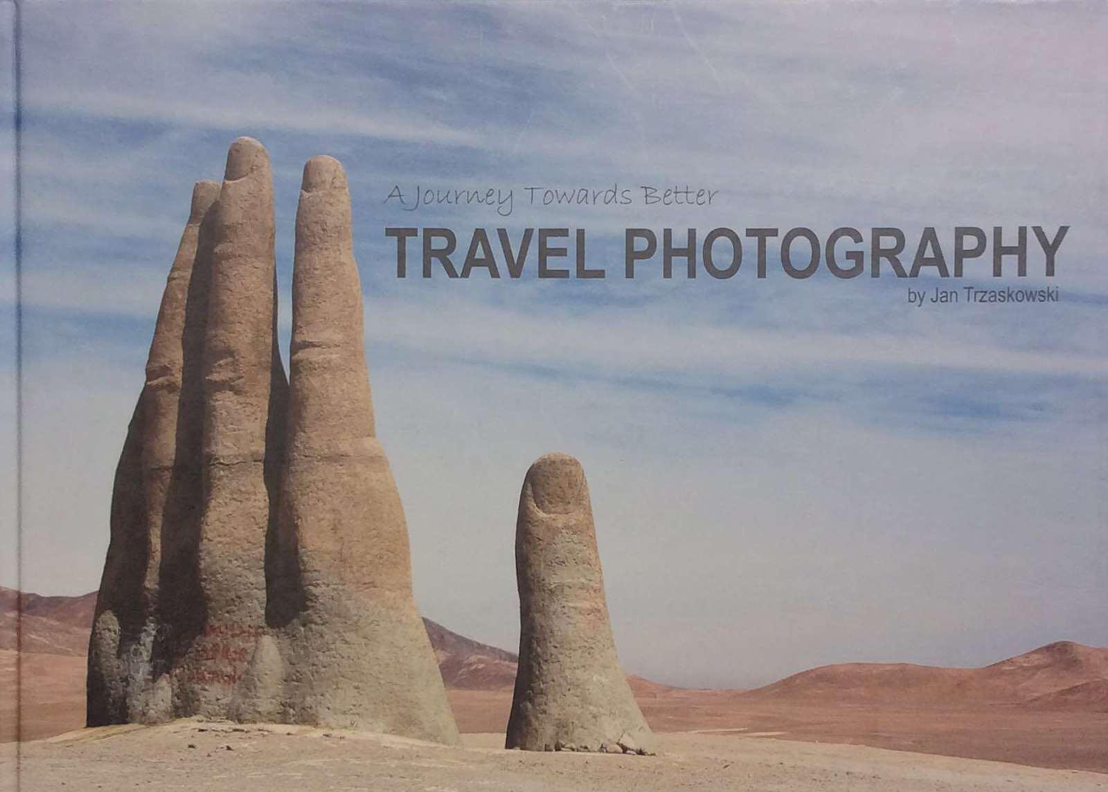Trzaskowski,Jan. A journey towards better Travel Photography