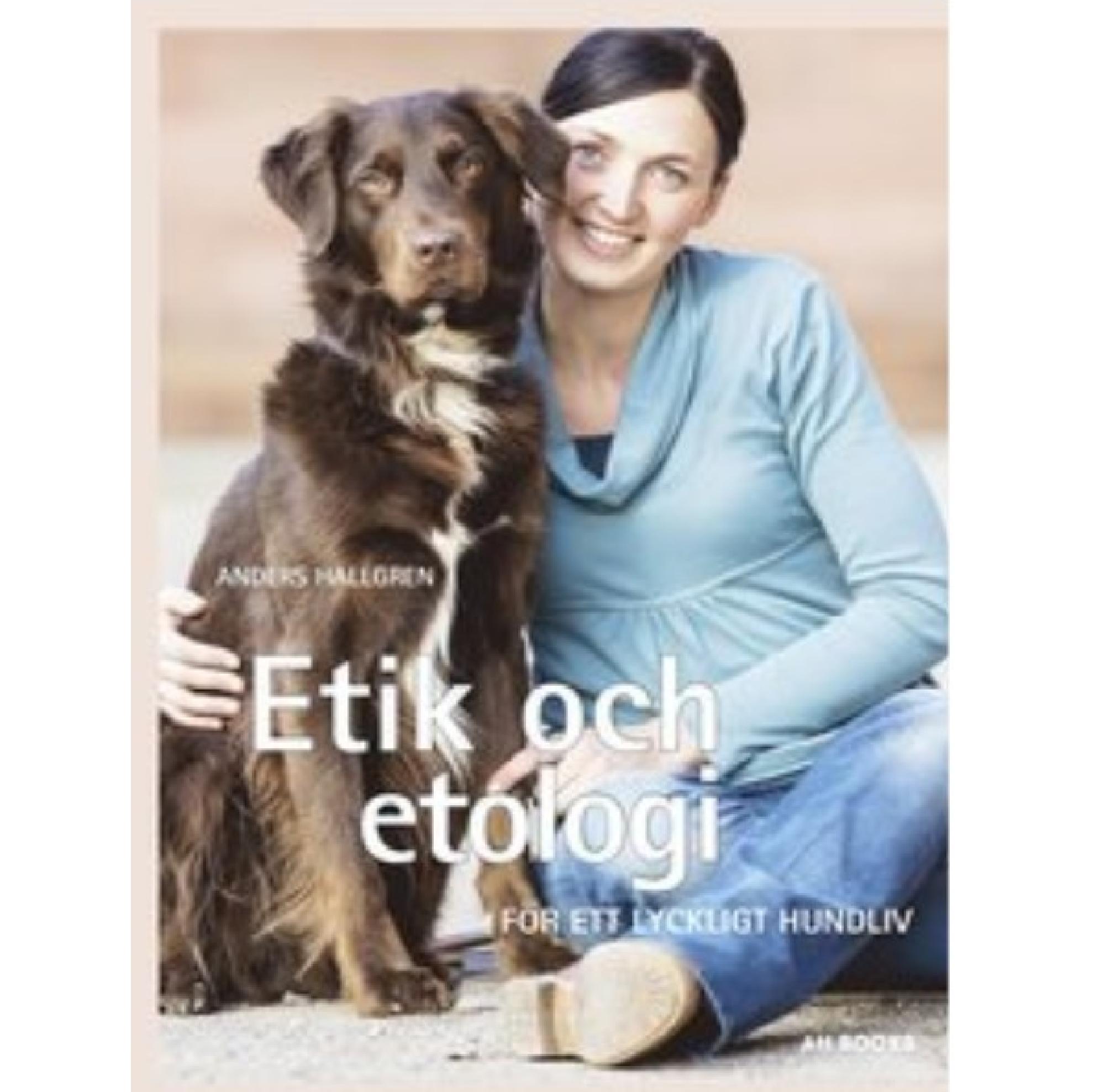 Etik och Etologi: För ett lyckligt hundliv