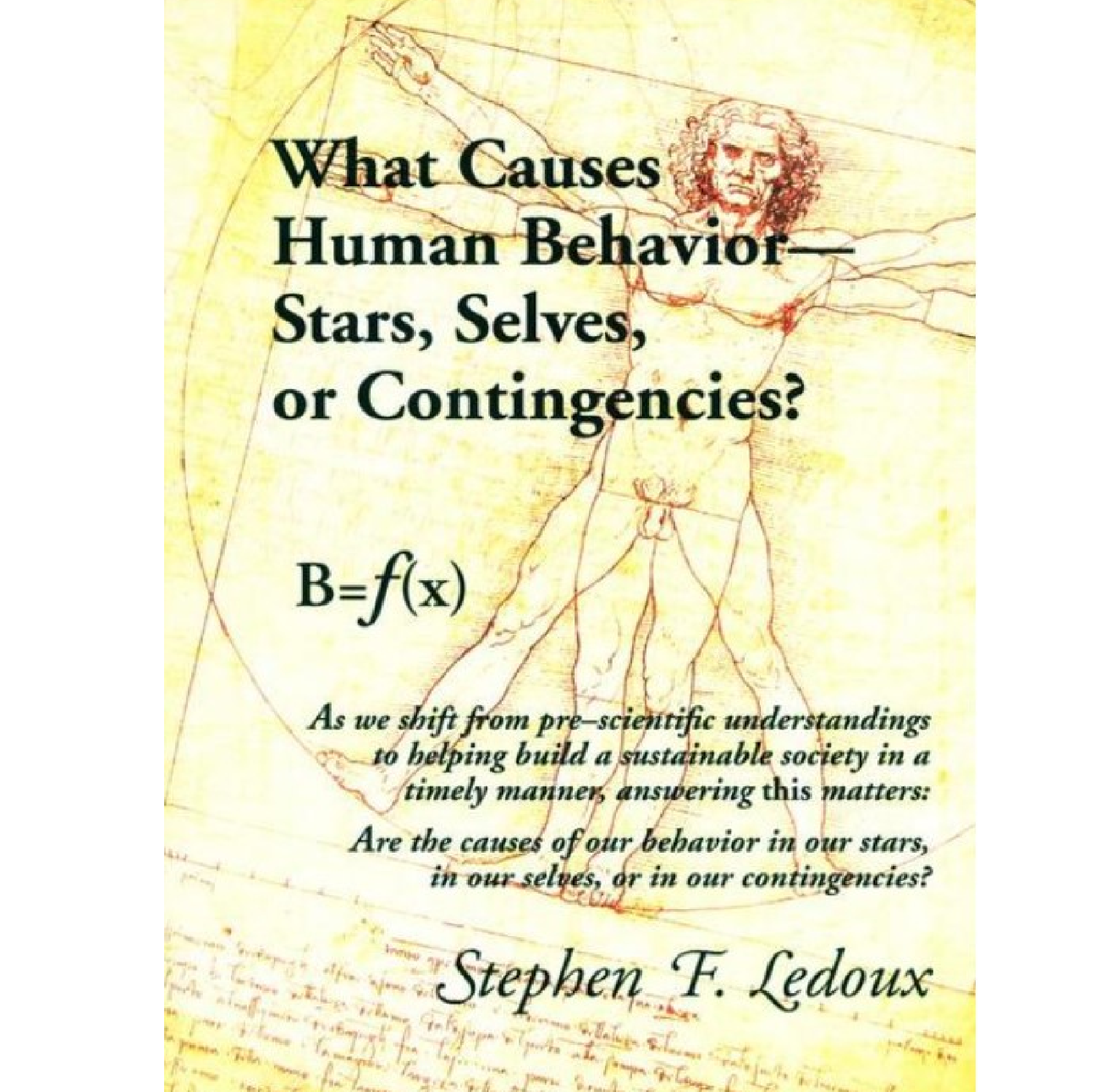 What Causes Human Behavior - Stars, Selves, Or Contingencies?