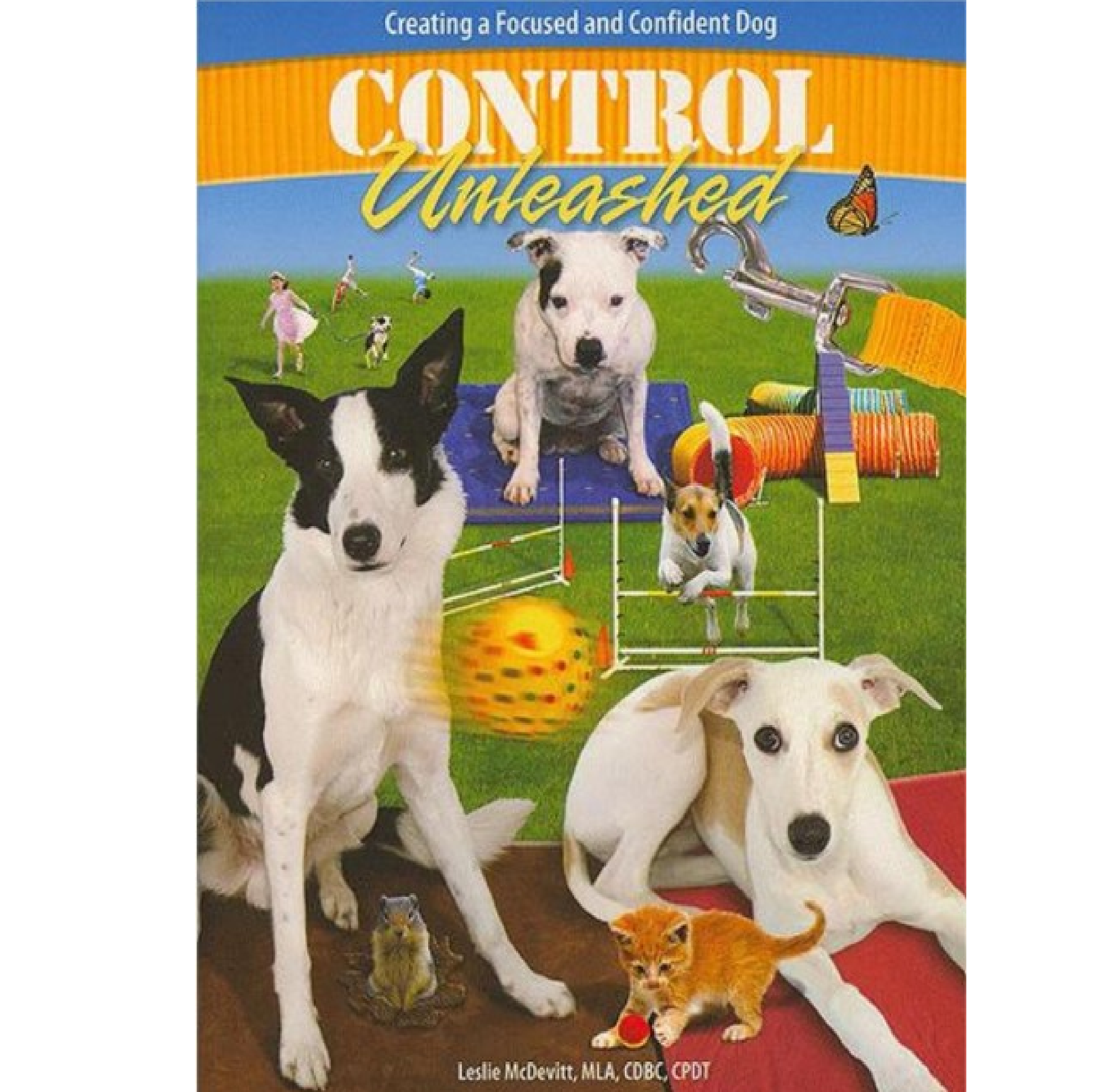 Control Unleashed - Creating A Focused and Confident Dog