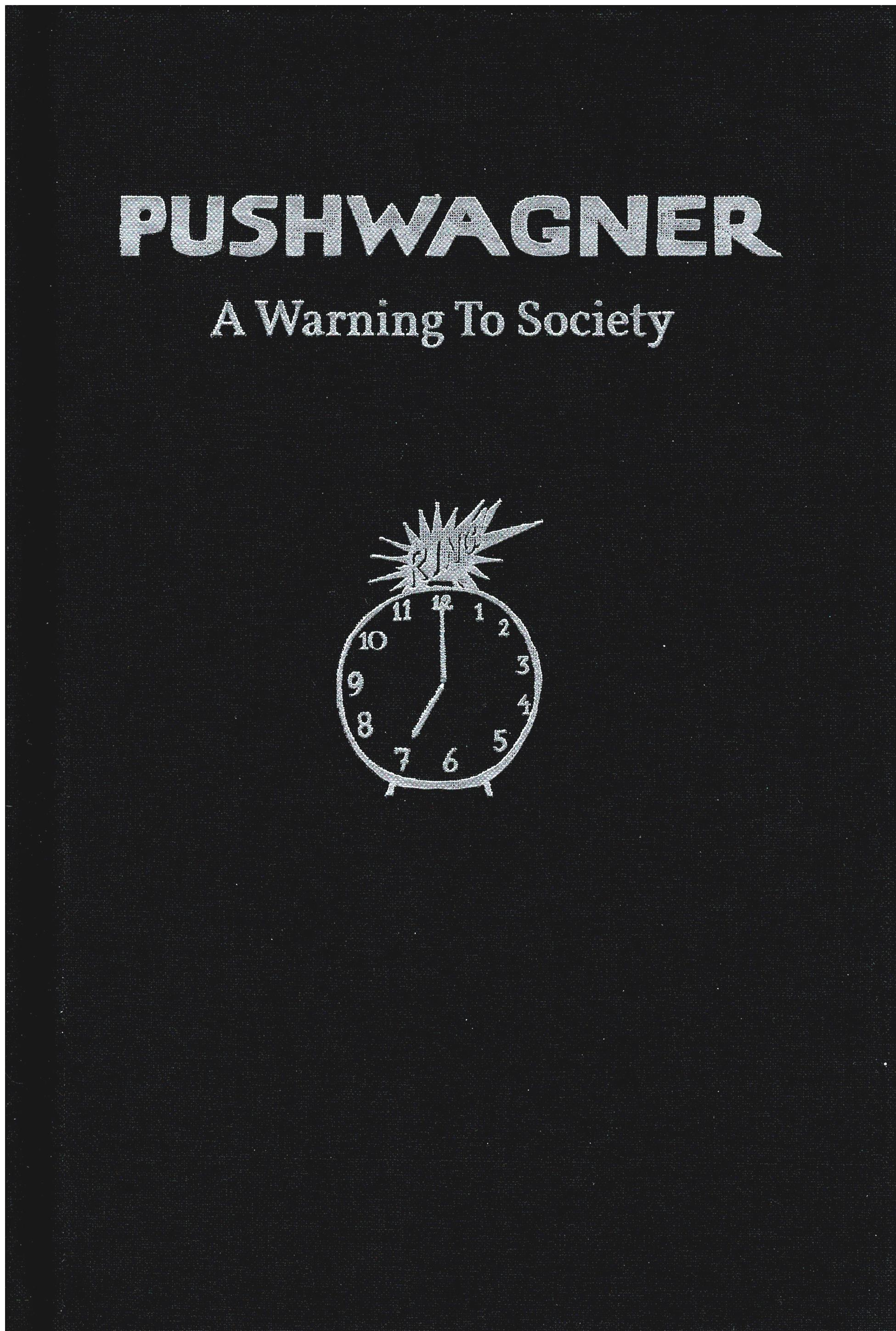 Pushwagner - A Warning To Society
