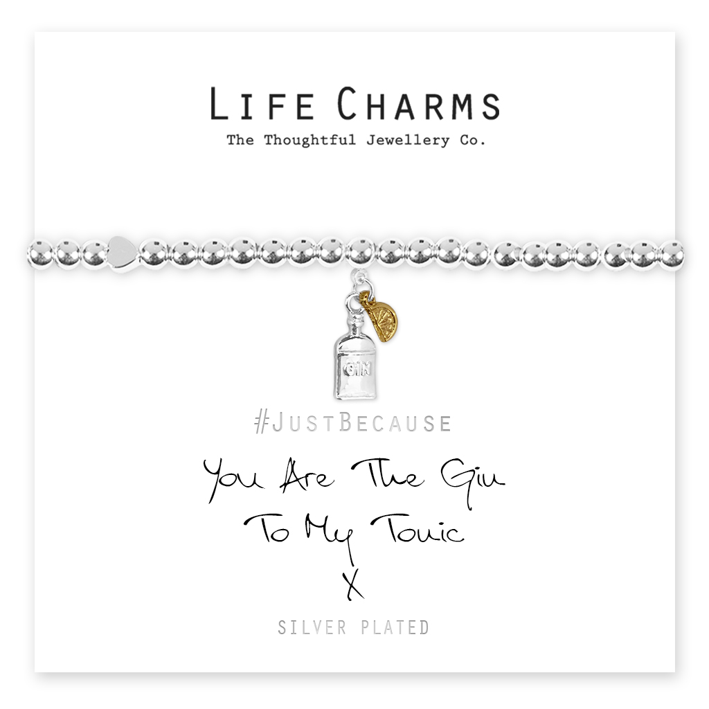Life Charms Gin To My Tonic