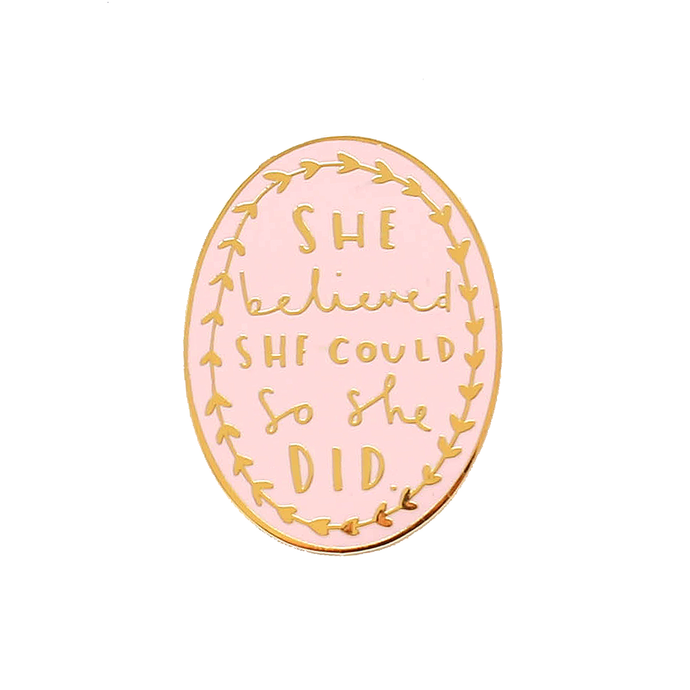 She Believed Pink Pin