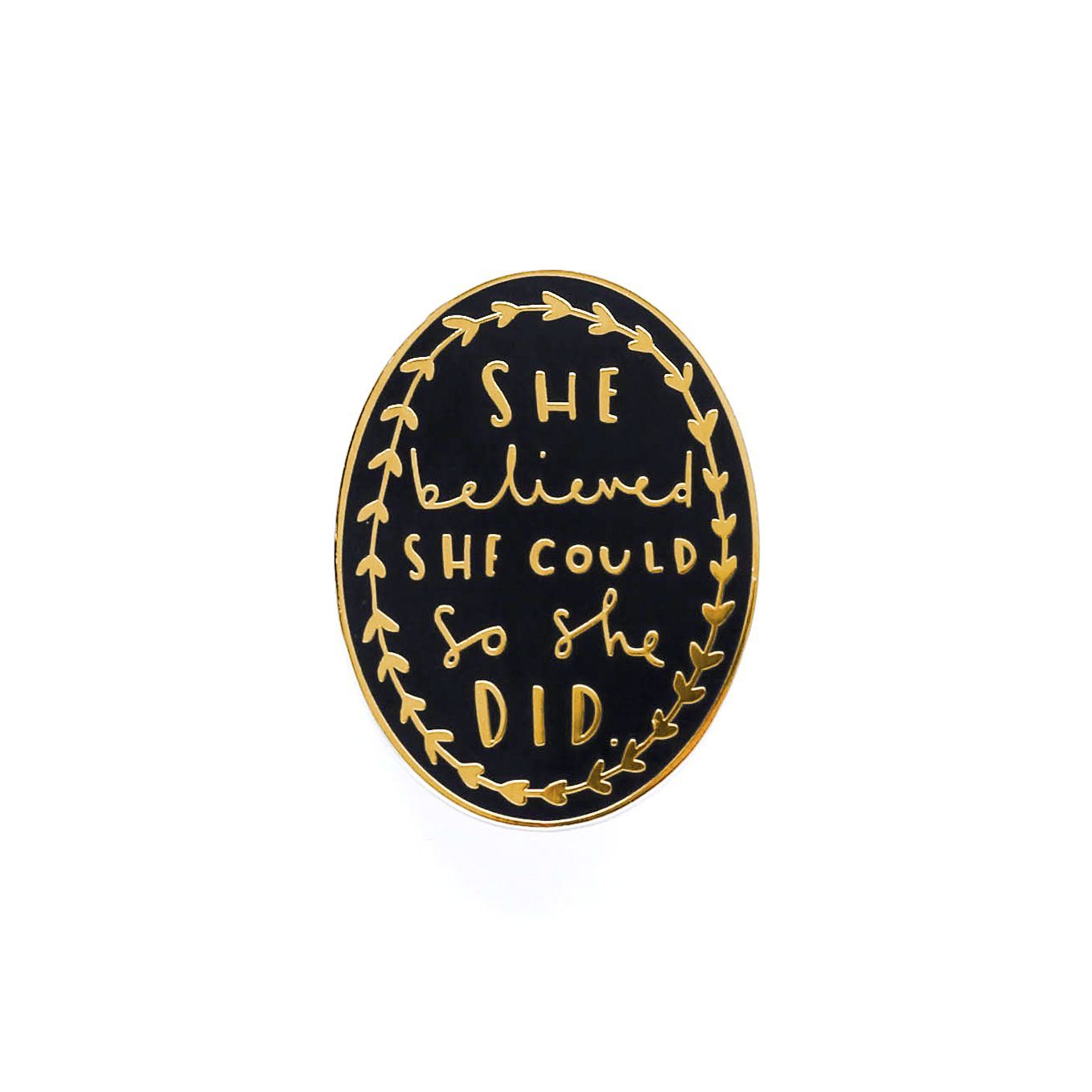 She Believed Black and Gold Pin