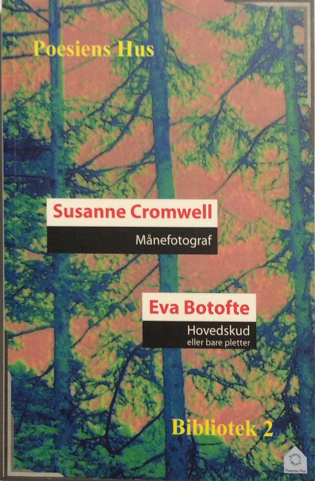 Cromwell, Susanne & Botofte, Eva. Månefotograf/Hovedskud