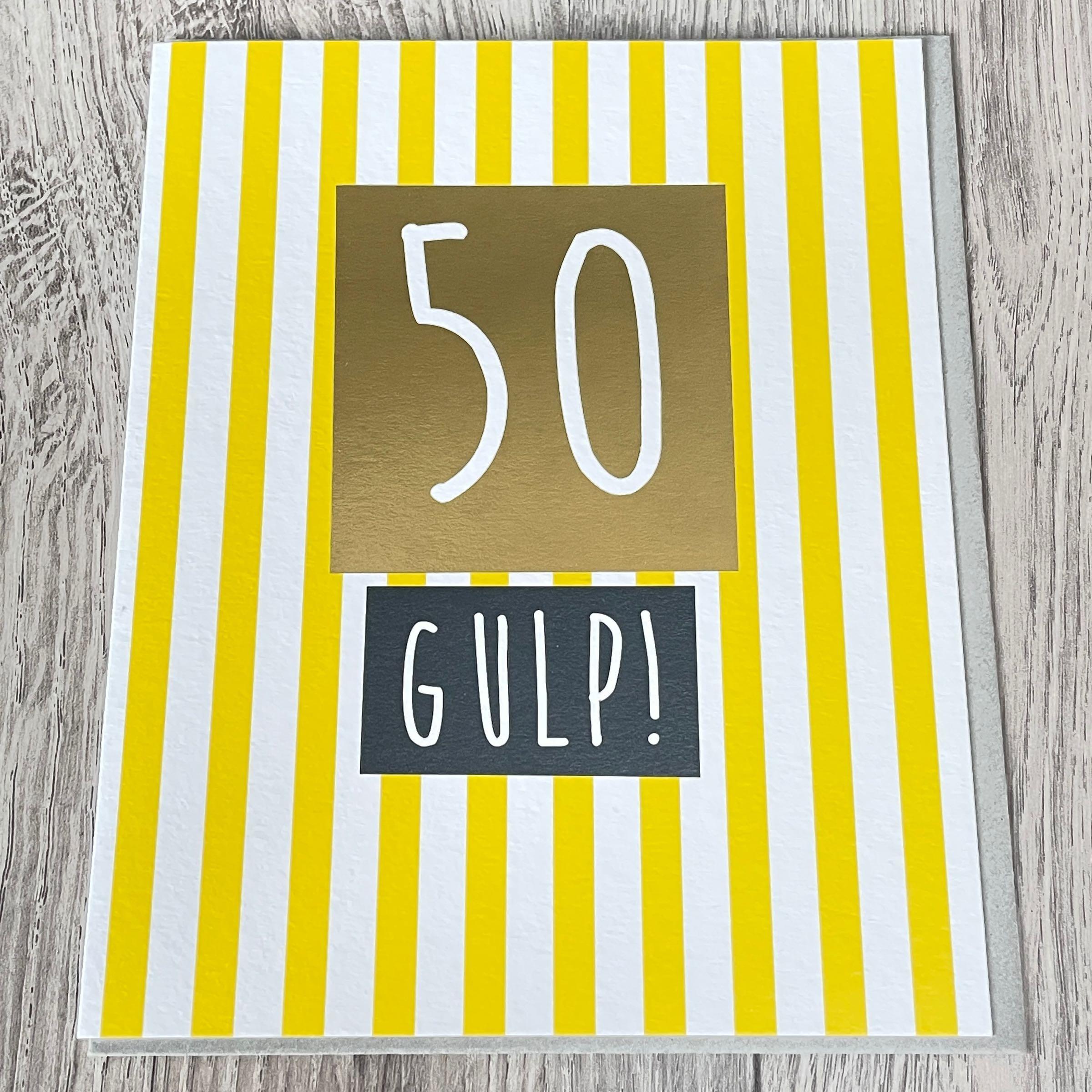 50 GULP! 50th Birthday card