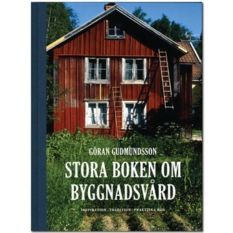 Bok Stora boken om byggnadsvård - Gysinge