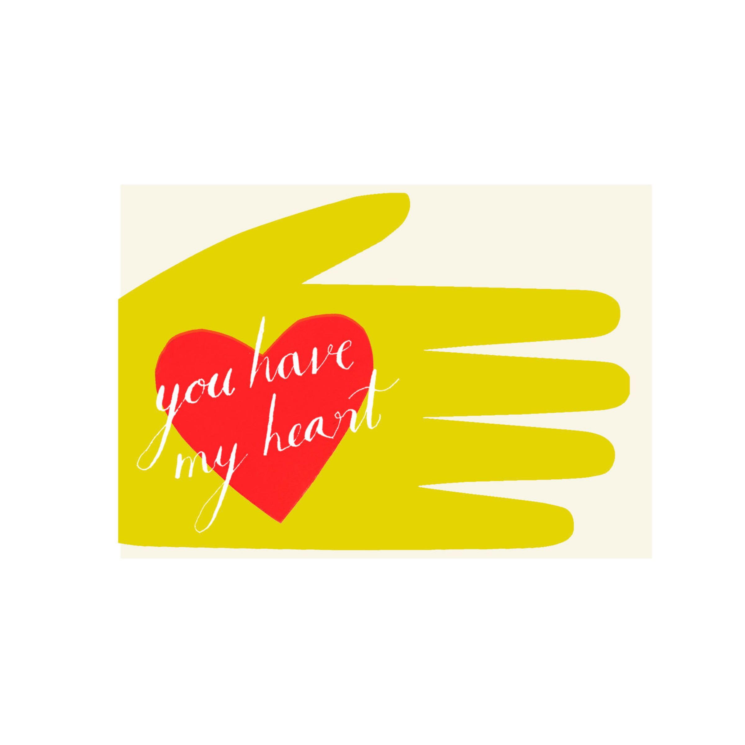 You have my Heart card by Hadley Paper Goods