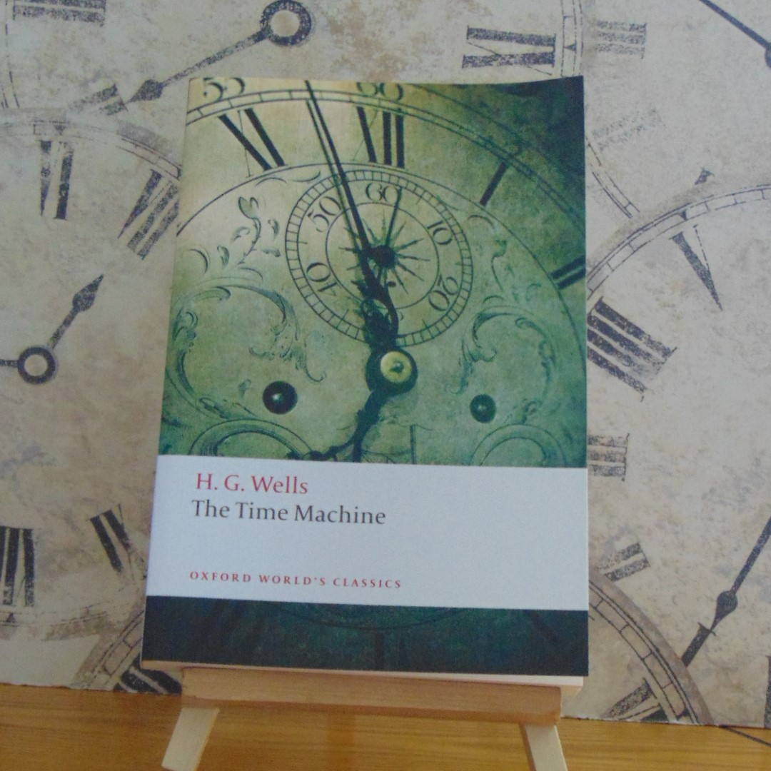 Book - The Time Machine by HG Wells, Oxford World's Classic Edition