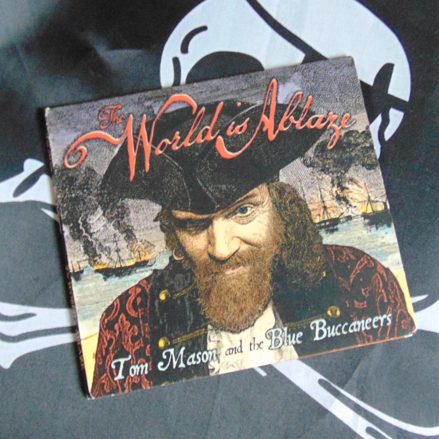 CD - Tom Mason & The Blue Buccaneers, 'The World is Ablaze'